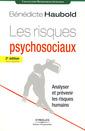 Couverture de l'ouvrage Les risques psychosociaux: analyser et prévenir les risques humains