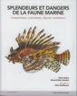Couverture de l'ouvrage Splendeurs et dangers de la faune marine - envenimations, intoxications, blessures, traitement (avec CD-ROM)