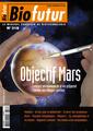 Couverture de l'ouvrage Biofutur N° 318 : Objectif Mars. Comment les sciences de la vie préparent l'homme aux voyages spatiaux (Février 2011)