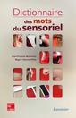 Couverture de l'ouvrage Dictionnaire des mots du sensoriel