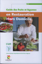 Couverture de l'ouvrage Guide des fruits et légumes en restauration hors domicile