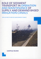 Couverture de l'ouvrage Role of sediment transport in operation and maintenance of supply and demand based irrigation canals : Application to Machai-Maira branch canals