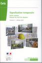 Couverture de l'ouvrage Signalisation temporaire voirie urbaine. Manuel du chef de chantier, Volume 3 - édition 2011