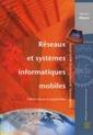 Couverture de l'ouvrage Réseaux et systèmes informatiques mobiles (Éd. revue et augmentée)