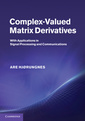 Couverture de l'ouvrage Complex-valued matrix derivatives with applications in signal processing and communications
