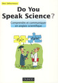 Couverture de l'ouvrage Do You Speak Science ? Comprendre et communiquer en anglais scientifique