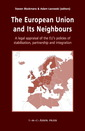 Couverture de l'ouvrage The european union and its neighbours: a legal appraisal of the eu's policies of stabilisation, partnership and integration (hardback)