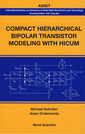 Couverture de l'ouvrage Compact hierarchical bipolar transistor modeling with HICUM (Series on advances in solid state electronics & technology)