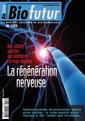 Couverture de l'ouvrage Biofutur N° 322 : La régénération nerveuse (Juin 2011)