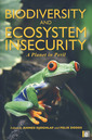 Couverture de l'ouvrage Biodiversity and ecosystem insecurity, a planet in peril