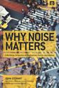 Couverture de l'ouvrage Why noise matters: A worldwide perspective on the problems, policies and solutions