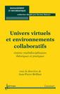 Couverture de l'ouvrage Univers virtuels et environnements collaboratifs