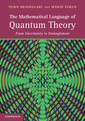 Couverture de l'ouvrage The mathematical language of quantum theory: from uncertainty to entanglement