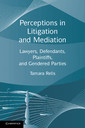 Couverture de l'ouvrage Perceptions in litigation and mediation: lawyers, defendants, plaintiffs, and gendered parties