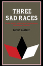 Couverture de l'ouvrage Three sad races: racial identity and national consciousness in brazilian literature