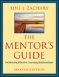 Couverture de l'ouvrage The mentor's guide: facilitating effective learning relationships (paperback)