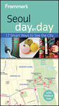 Couverture de l'ouvrage Frommer's® seoul day by day (series: frommer's day by day - pocket) (paperback)