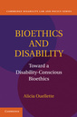 Couverture de l'ouvrage Bioethics and disability: toward a disability-conscious bioethics