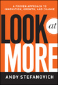 Couverture de l'ouvrage Look at more: a proven approach to innovation, growth, and change (hardback)