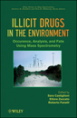 Couverture de l'ouvrage Illicit drugs in the environment: occurrence, analysis, and fate using mass spectrometry (hardback) (series: wiley - interscience series on mass