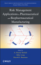 Couverture de l'ouvrage Risk management applications in pharmaceutical and biological products manufacturing
