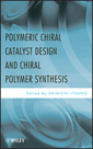 Couverture de l'ouvrage Polymeric chiral catalyst design and chiral polymer synthesis