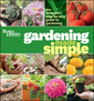 Couverture de l'ouvrage Better homes & gardens gardening made simple: a step-by-step guide to great garden projects (paperback)