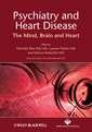 Couverture de l'ouvrage Psychiatry and heart disease: the mind, brain, and heart (hardback)