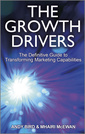 Couverture de l'ouvrage The growth drivers - the definitive guide to building marketing capabilities (hardback)