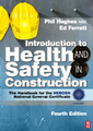 Couverture de l'ouvrage Introduction to health and safety in construction: the handbook for construction professionals and students on nebosh and other construction