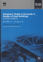 Couverture de l'ouvrage Designer's guide to Eurocode 3: Design of steel buildings EN 1993-1-1