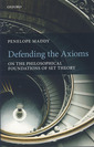 Couverture de l'ouvrage Defending the axioms: On the philosophical foundations of set theory