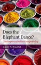 Couverture de l'ouvrage Does the elephant dance?: contemporary indian foreign policy