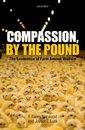 Couverture de l'ouvrage Compassion, by the pound: the economics of farm animal welfare