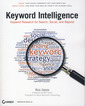 Couverture de l'ouvrage Keyword intelligence: Keyword research for search, social and beyond