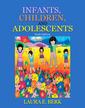 Couverture de l'ouvrage Infants, children, and adolescents (6th ed )
