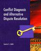 Couverture de l'ouvrage Conflict diagnosis and alternative dispute resolution (1st ed )