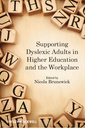 Couverture de l'ouvrage Supporting dyslexic adults in higher education and the workplace (paperback)