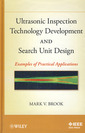 Couverture de l'ouvrage Ultrasonic inspection technology development and search unit design: Examples of practical applications