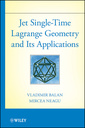 Couverture de l'ouvrage Jet single-time lagrange geometry and its applications (hardback)