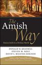 Couverture de l'ouvrage The amish way: patient faith in a perilous world (paperback)