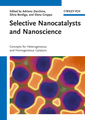 Couverture de l'ouvrage Selective nanocatalysts and nanoscience: concepts for heterogeneous and homogeneous catalysis (hardback)
