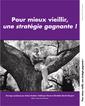 Couverture de l'ouvrage Pour mieux vieillir, une stratégie gagnante ! (Avec CD-ROM)