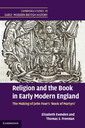 Couverture de l'ouvrage Religion and the book in early modern england: the making of john foxe's 'book of martyrs'