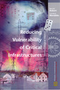 Couverture de l'ouvrage Reducing vulnerability of critical infrastructures