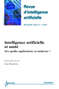 Couverture de l'ouvrage Intelligence artificielle et santé. Vers quelles applications en médecine ? (Revue d'intelligence artificielle RSTI série RIA Vol. 25 N°4/Juillet-Août 2011)