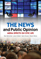 Couverture de l'ouvrage The news and public opinion: media effects on civic life (hardback)
