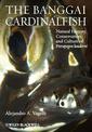 Couverture de l'ouvrage The banggai cardinalfish: natural history, conservation, and culture of pterapogon kauderni (hardback)