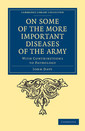 Couverture de l'ouvrage On some of the more important diseases of the army: with contributions to pathology