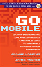 Couverture de l'ouvrage Go mobile: location-based marketing, apps, mobile optimized ad campaigns, 2d codes and other mobile strategies to grow your business (hardback)